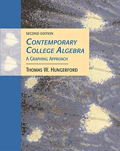 Contemporary College Algebra: A Graphing Approach (with: Thomas W. Hungerford