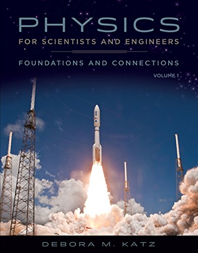 Physics for Scientists and Engineers: Foundations and Connections, Advance Edition, Volume 1: ...