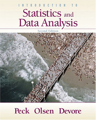 Introduction to Statistics and Data Analysis: Jay L. Devore;
