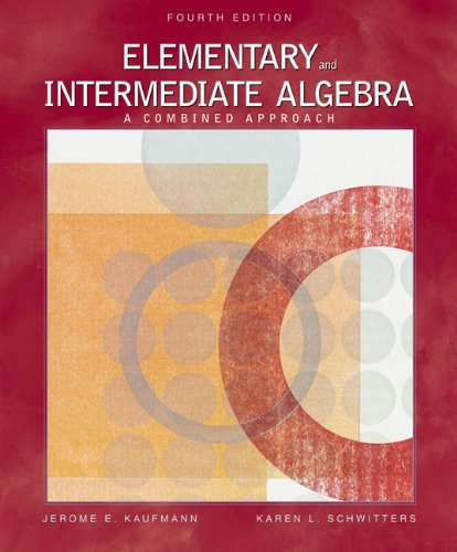 Elementary and Intermediate Algebra: A Combined Approach: Jerome E. Kaufmann,