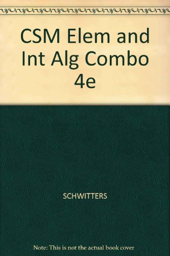 CSM Elem and Int Alg Combo 4e (0534490271) by SCHWITTERS; KAUFMANN