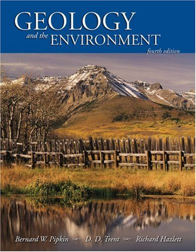 Geology and the Environment (with Environmental ScienceNOW: Bernard W. Pipkin,