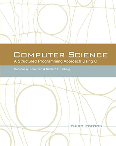 9780534491321: Computer Science: A Structured Programming Approach Using C (3rd Edition)