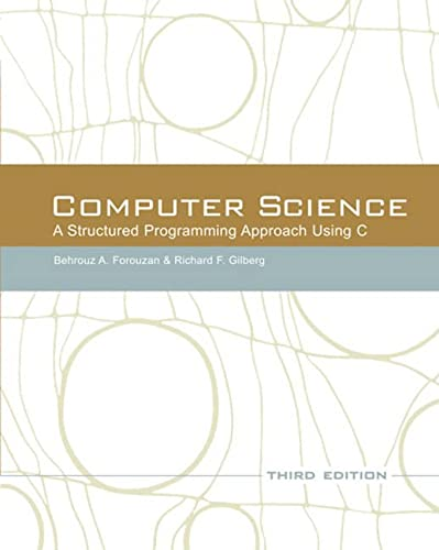 9780534491321: Computer Science: A Structured Approach Using C