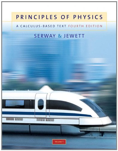 Principles of Physics: A Calculus-Based Text, Volume 1 (with PhysicsNOW) (0534491448) by John W. Jewett; Raymond A. Serway