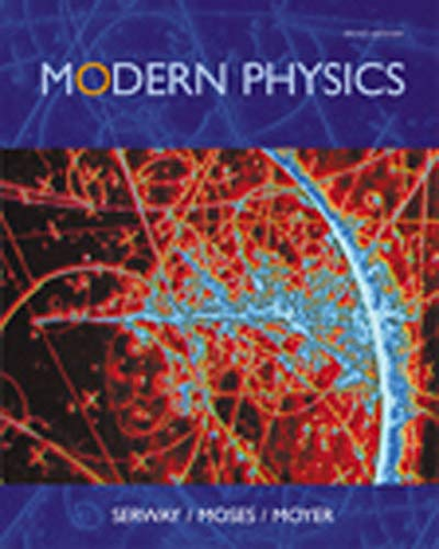 Modern Physics (Hardback): Raymond A Serway, Clement J Moses, Curt A Moyer