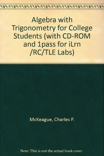 9780534495831: Algebra with Trigonometry for College Students (with CD-ROM and 1pass for iLrn /RC/TLE Labs)