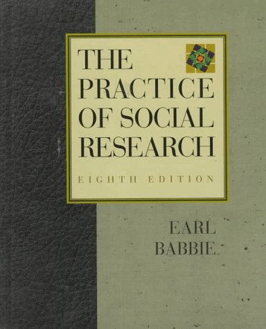 The Practice of Social Research: Earl Babbie, Earl