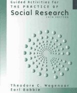 Practicing Social Research: Guided Activities to Accompany: Theodore C. Wagenaar,
