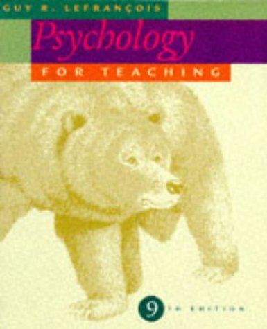 Psychology for Teaching: Guy R. Lefrancois
