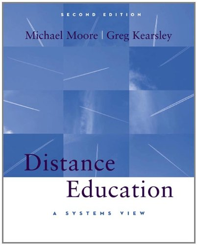 Distance Education: A Systems View: Michael G. Moore; Greg Kearsley