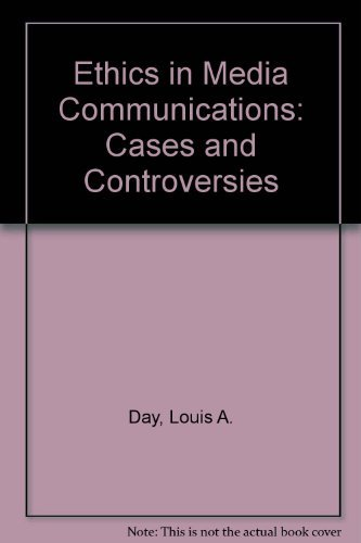 9780534507169: Ethics in Media Communications: Cases and Controversies