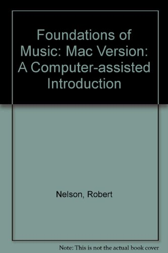 9780534507411: Foundations of Music: A Computer-Assisted Introduction, Macintosh Version