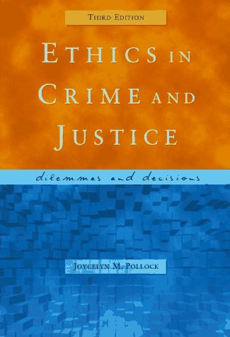 9780534507930: Ethics in Crime and Justice: Dilemmas and Decisions