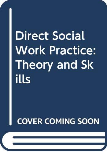 9780534508036: Direct Social Work Practice: Theory and Skills (High School/Retail Version)