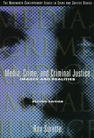 9780534508630: Media, Crime, and Criminal Justice: Images and Realities (A volume in the Wadsworth Contemporary Issues in Crime and Justice Series)