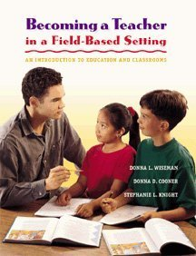 9780534508715: Becoming a Teacher in a Field-Based Setting: An Introduction to Education and Classrooms
