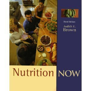 Nutrition Now (with CD-ROM and InfoTrac): Brown, Judith E.