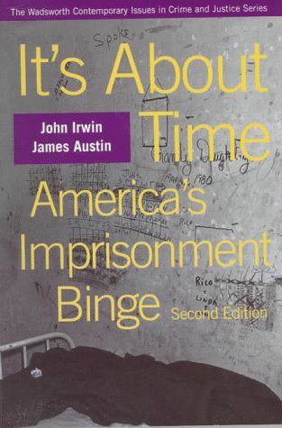 9780534508890: It's About Time: America's Imprisonment Binge (A volume in the Wadsworth Contemporary Issues in Crime and Justice Series)