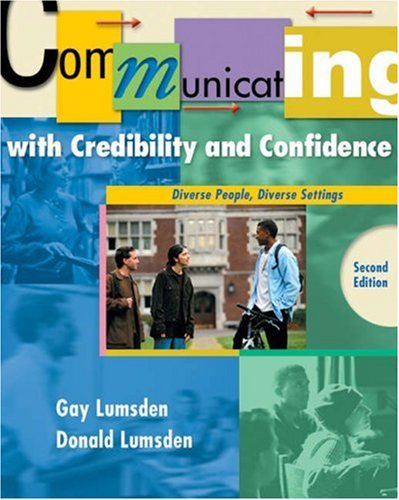 Communicating with Credibility and Confidence: Diverse People,: Gay Lumsden, Donald