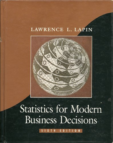 Statistics for Modern Business Decisions: Lapin, Lawrence L.