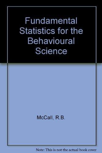 Fundamental Statistics for the Behavioral Sciences: Robert B. McCall