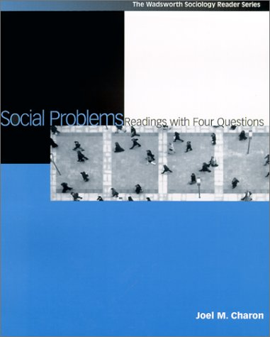 Social Problems: Readings with Four Questions (The: Joel M. Charon
