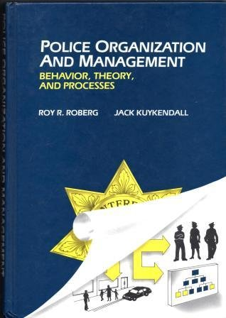9780534514181: Police Organization and Management: Behavior, Theory and Process