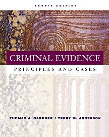 9780534514891: Criminal Evidence: Principles and Cases (with InfoTrac)