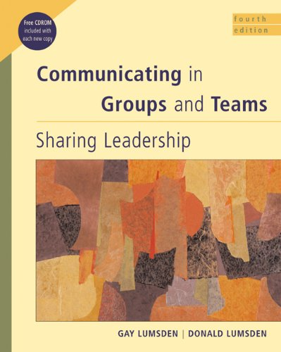 9780534515461: Communicating in Groups and Teams: Sharing Leadership (with InfoTrac) (Available Titles CengageNOW)