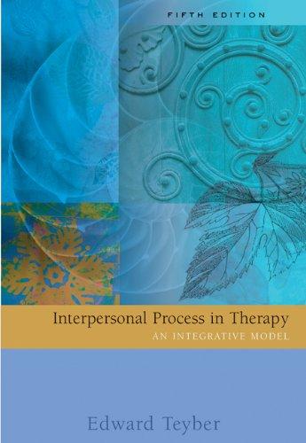 Interpersonal Process in Therapy: An Integrative Model: Teyber, Edward
