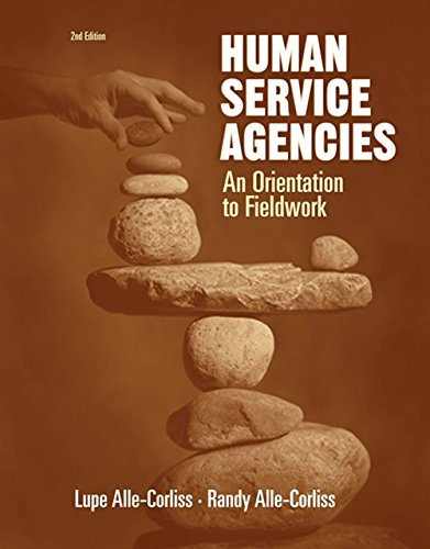 9780534516109: Human Service Agencies: An Orientation to Fieldwork (HSE 160 / 260 / 270 Clinical Supervision Sequence)