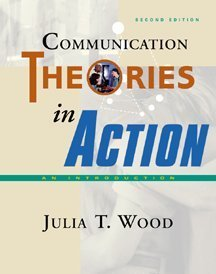 9780534516277: Communication Theories in Action: An Introduction (Wadsworth Series in Communication Studies)