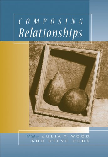9780534517199: Composing Relationships With Infotrac: Communication In Everyday Life