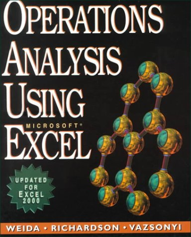Operations Analysis Using Microsoft Excel: Nancy Weida, Ronny Richardson, Andrew Vazsonyi