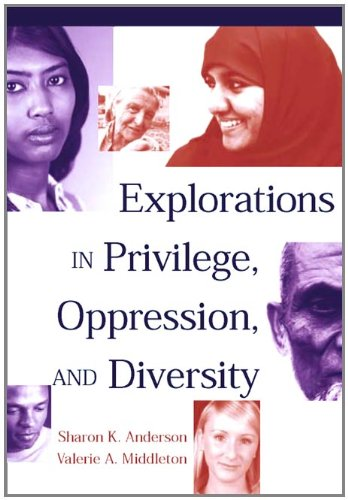 Explorations In Privilege, Oppression And Diversity {FIRST EDITION}