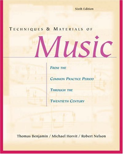 9780534517595: Techniques and Materials of Music: From the Common Practice Period through the Twentieth Century