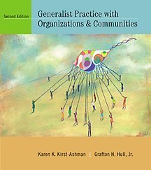 Generalist Practice with Organizations and Communities (with: Karen K. Kirst-Ashman,