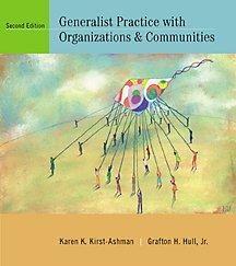 Generalist Practice with Organizations and Communities (Non-InfoTrac: Karen K. Kirst-Ashman;