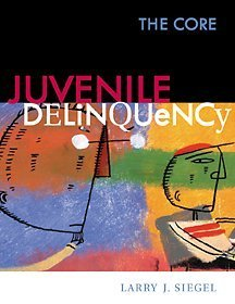 Juvenile Delinquency: The Core (with InfoTrac): Larry J. Siegel