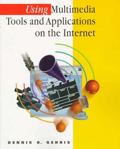 9780534519391: Using Multimedia Tools and Applications on the Internet