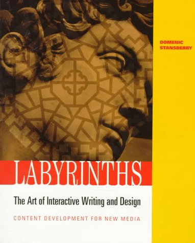 9780534519483: Labyrinths: The Art of Interactive Writing and Design, Content Development for New Media