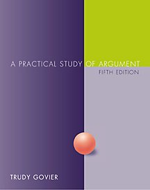 Practical Study of Argument (Non-InfoTrac Version) (0534519784) by Trudy Govier