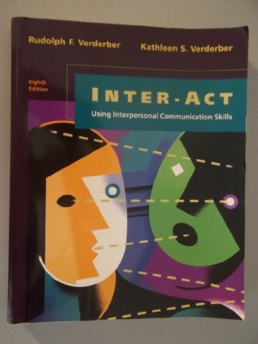 Inter-Act: Using Interpersonal Communication Skills (Wadsworth Series: Rudolph F. Verderber,