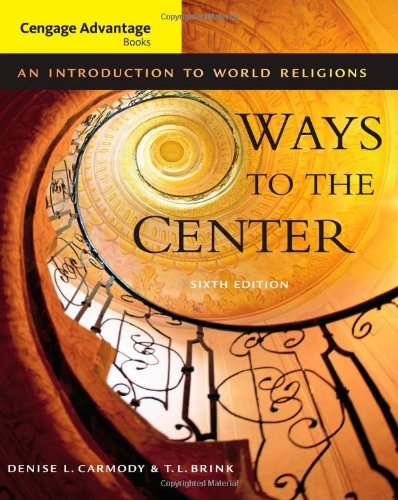 9780534521202: Ways to the Center: An Introduction to World Religions