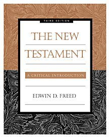 The New Testament: A Critical Introduction: Edwin D. Freed