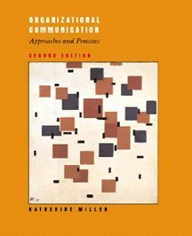 Organizational Communication Approaches and Process, Second Edition: Miller, Katherine