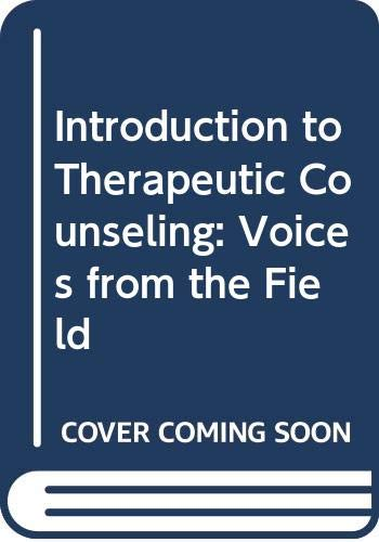 9780534523435: Introduction to Therapeutic Counseling: Voices from the Field