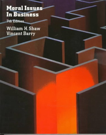 Moral Issues in Business (7th ed): William H. Shaw,
