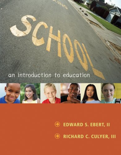 School: An Introduction to Education: Edward S. Ebert,
